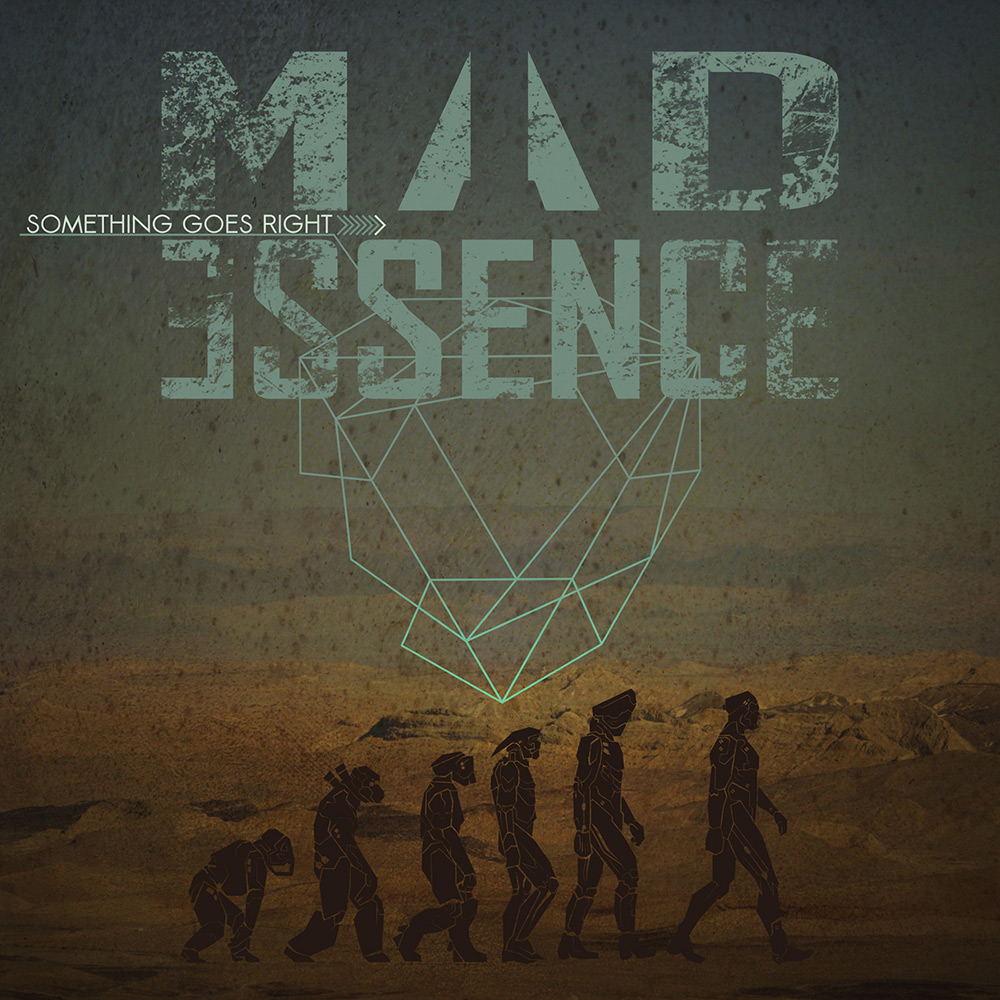 Mad Essence – Something Goes Right (2014)