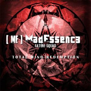 Mad Essence – Total Mind Redemption (2009)